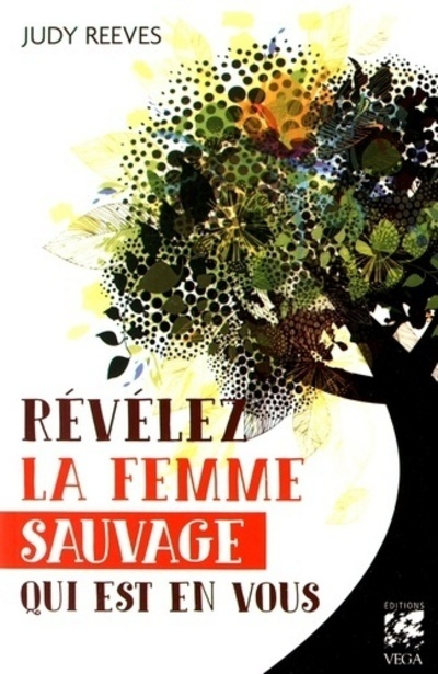 REVELEZ LA FEMME SAUVAGE QUI EST EN VOUS