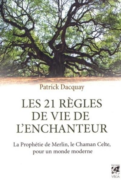 21 REGLES DE VIE DE L'ENCHANTEUR (LES)