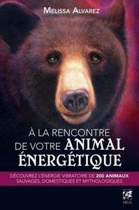 A LA RENCONTRE DE VOTRE ANIMAL ENERGETIQUE