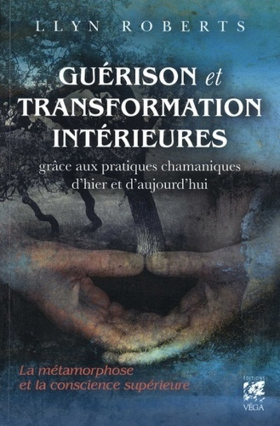 GUERISON ET TRANSFORMATION INTERIEURES