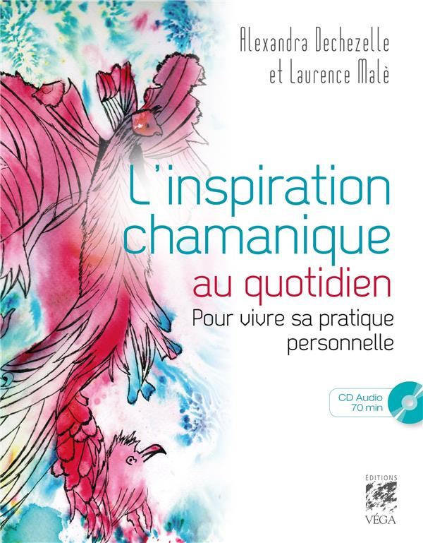 INSPIRATION CHAMANIQUE AU QUOTIDIEN (L') AVEC CD AUDIO