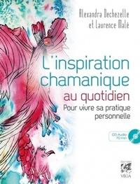 INSPIRATION CHAMANIQUE AU QUOTIDIEN (L') AVEC CD AUDIO