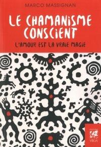 CHAMANISME CONSCIENT (LE)