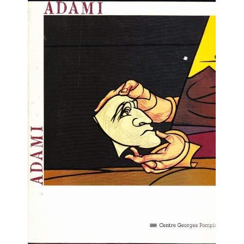 ADAMI [PARIS, MUSEE NATIONAL D'ART MODERNE, 4 DECEMBRE 1985-10 FEVRIER 1985]
