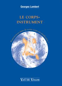LE CORPS INSTRUMENT --- TOUS INSTRUMENTS