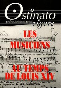 OSTINATO RIGORE 8 / 9 : LES MUSICIENS AU TEMPS DE LOUIS XIV