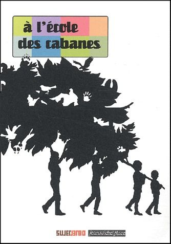 A L'ECOLE DES CABANES