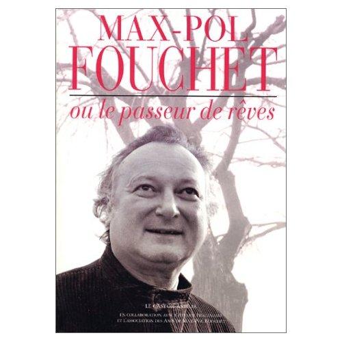 MAX-POL FOUCHET OU LE PASSEUR DE REVES