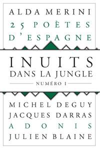 INUITS DANS LA JUNGLE - NUMERO 1 25 POETES D'ESPAGNE - VOLUME 01