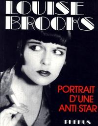 LOUISE BROOKS PORTRAIT D UNE ANTI STAR