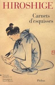 HIROSHIGE CARNETS D ESQUISSES