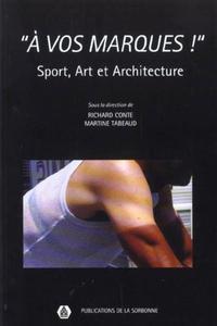 """""""A VOS MARQUES !"""" SPORT, ART ET ARCHITECTURE"""