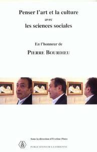 PENSER L'ART ET LA CULTURE AVEC LES SCIENCES SOCIALES EN L'HONNEUR DE PIERRE BOURDIEU SEMINAIRE 2001
