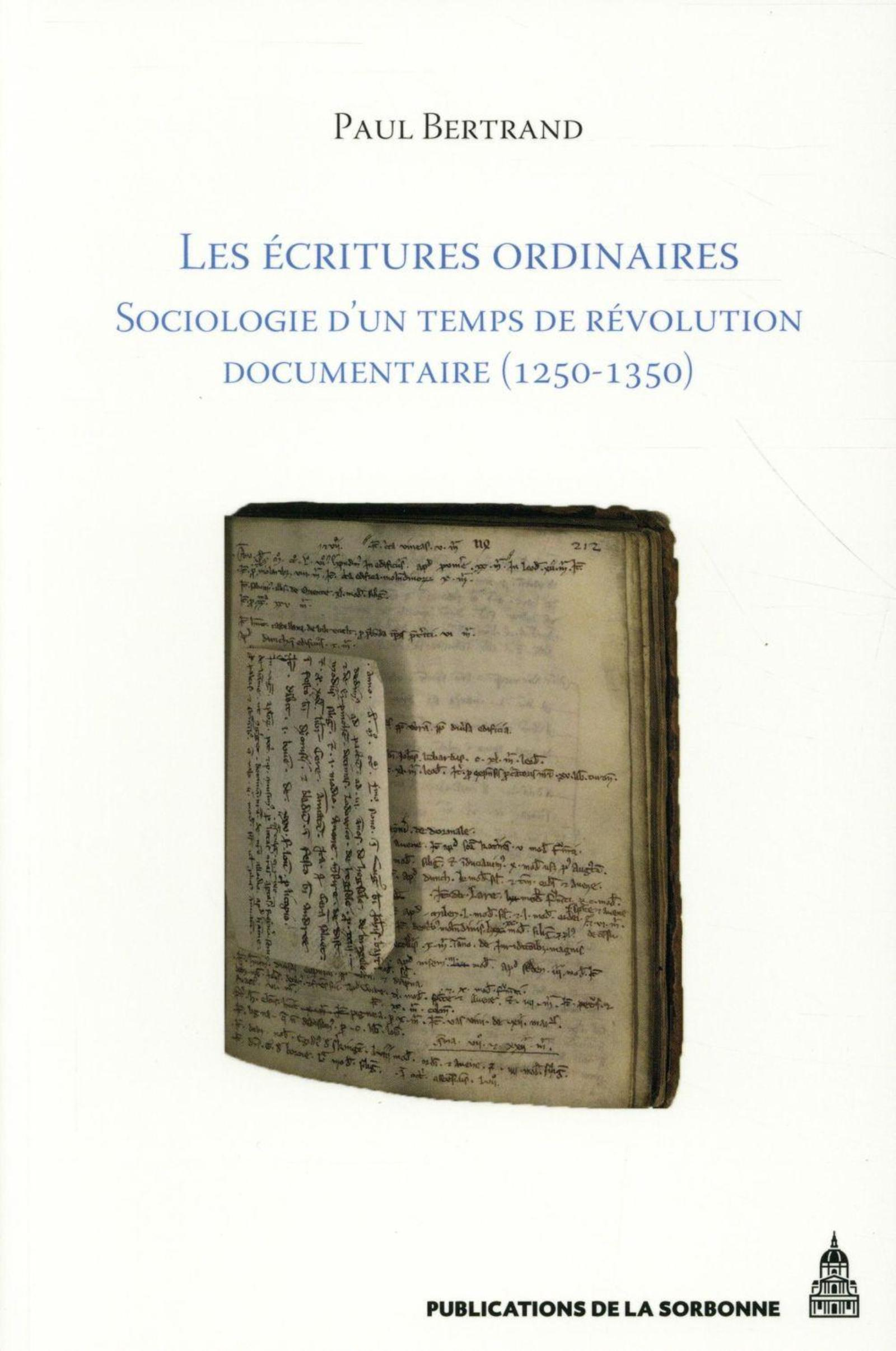 LES ECRITURES ORDINAIRES SOCIOLOGIE D'UN TEMPS DE REVOLUTION DOCUMENTAIRE, ENTRE ROYAUME DE FRANCE E
