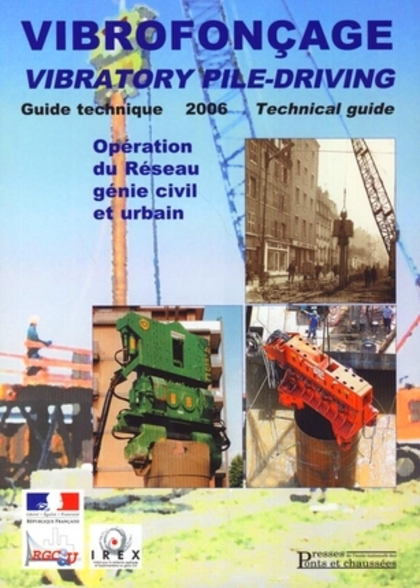 VIBROFONCAGE. GUIDE TECHNIQUE 2006 AVEC CD-ROM OPERATION DU RESEAU GENIE CIVIL E - VIBRATORY PILE-DR