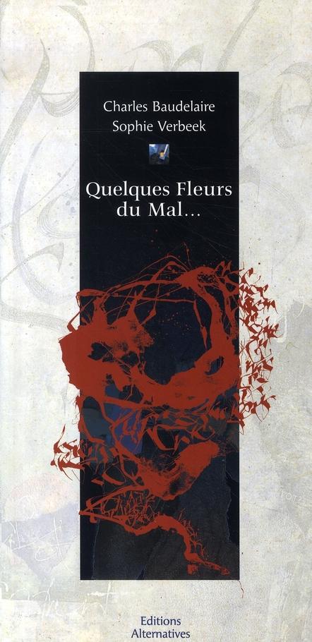 QUELQUES FLEURS DU MAL...