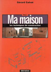 MA MAISON (LES TECHNIQUES DE CONSTRUCTION) T2