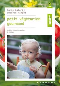 PETIT VEGETARIEN GOURMAND (RECETTES ET CONSEILS EN NUTRITION DE