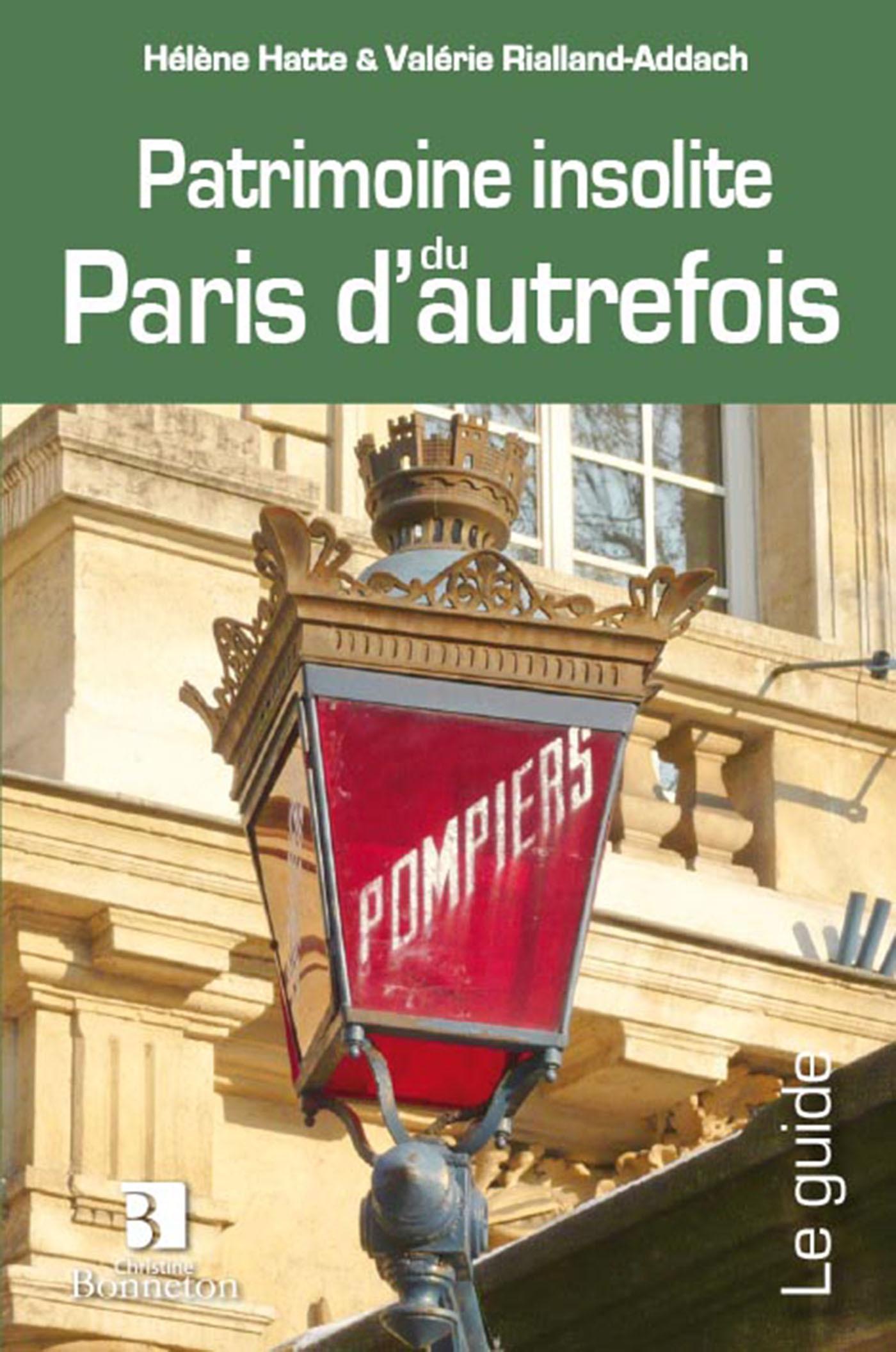 PATRIMOINE INSOLITE DU PARIS D'AUTREFOIS