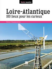 LOIRE ATLANTIQUE 100 LIEUX POUR LES CURIEUX