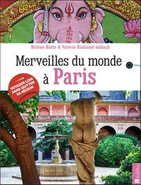 MERVEILLES DU MONDE A PARIS