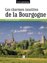 CHARMES INSOLITES DE LA BOURGOGNE (LES)