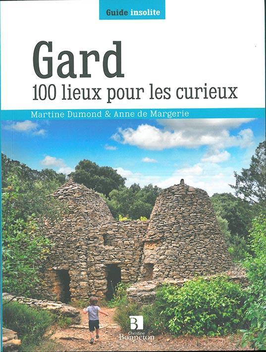 GARD 100 LIEUX POUR LES CURIEUX