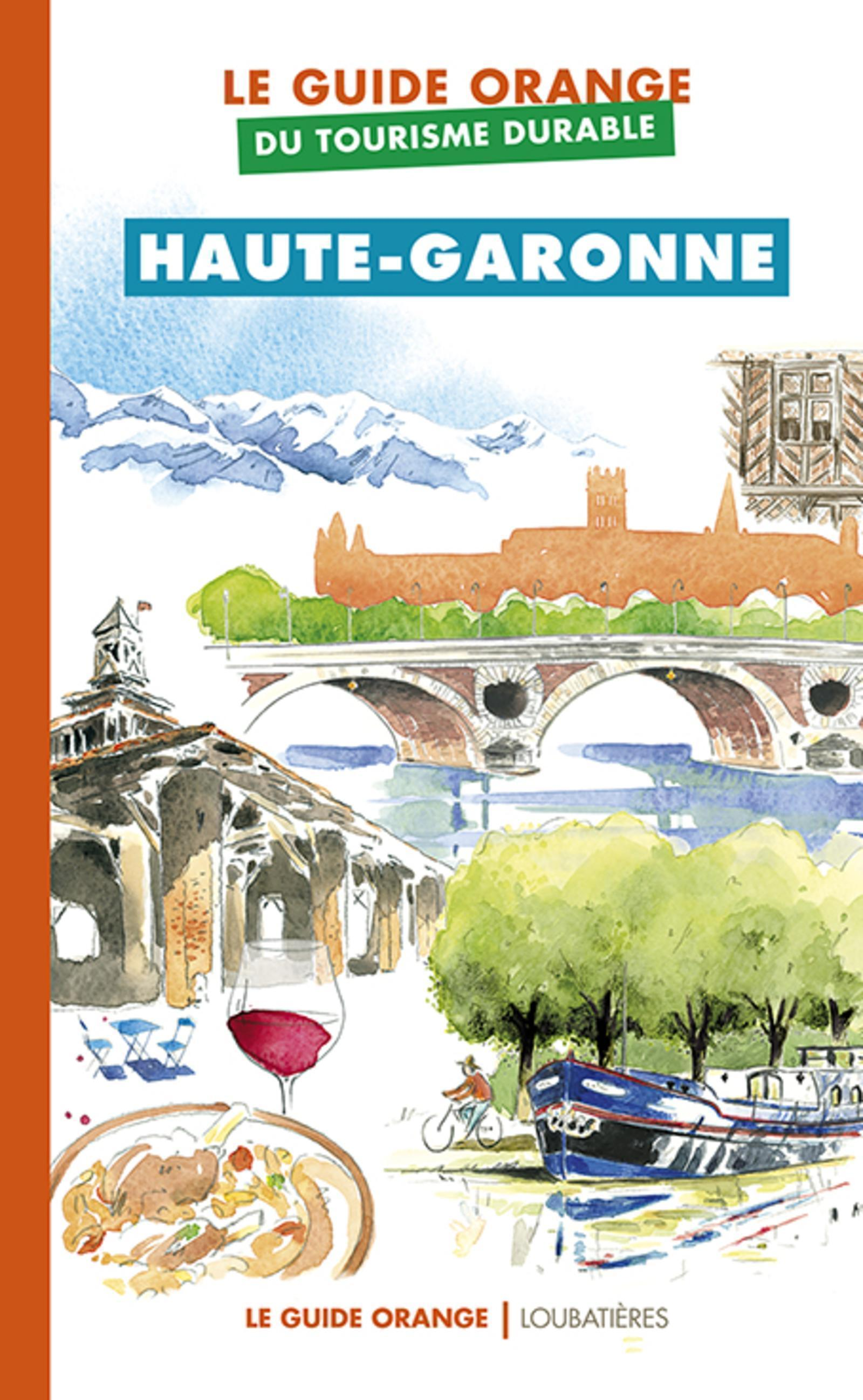 LE GUIDE ORANGE DU TOURISME DURABLE HAUTE GARONNE