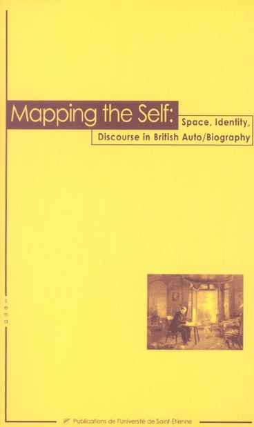 MAPPING THE SELF SPACE, IDENTITY, DISCOURSE IN BRITISH AUTO-BIOGRAPHY