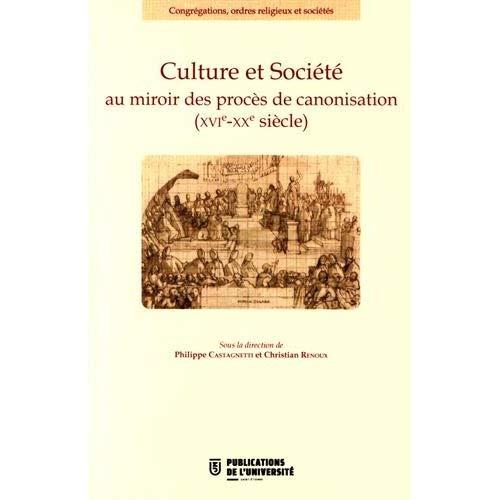 CULTURE ET SOCIETE AU MIROIR DES PROCES DE CANONISATION XVIE XXE SIECLE