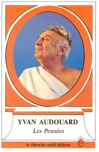 LES PENSEES D'YVAN AUDOUARD
