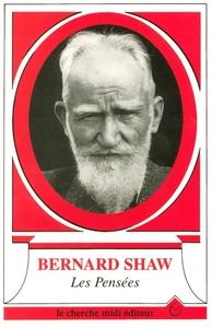 LES PENSEES DE BERNARD SHAW