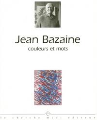 JEAN BAZAINE COULEURS ET MOTS