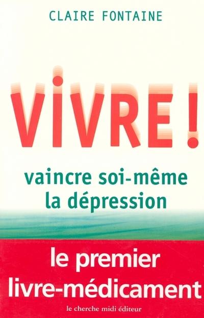 VIVRE ! VAINCRE SOI-MEME LA DEPRESSION