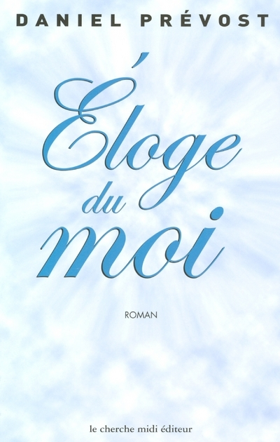 ELOGE DU MOI