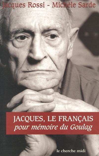 JACQUES, LE FRANCAIS POUR MEMOIRE DU GOULAG