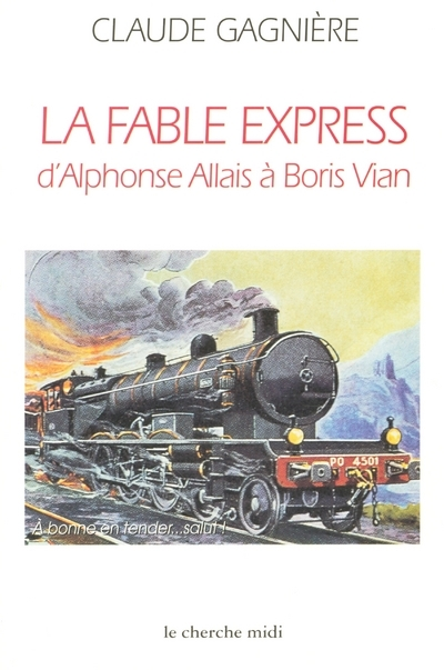 LA FABLE EXPRESS D'ALPHONSE ALLAIS A BORIS VIAN