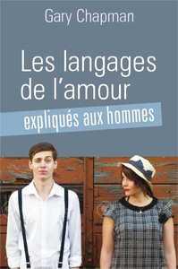 LES LANGAGES DE L AMOUR EXPLIQUES AUX HOMMES
