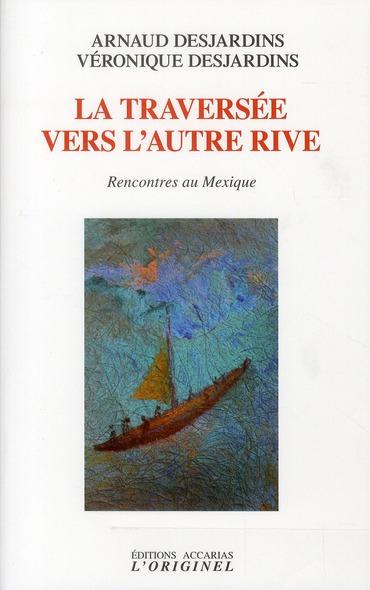 TRAVERSEE VERS L'AUTRE RIVE (LA)