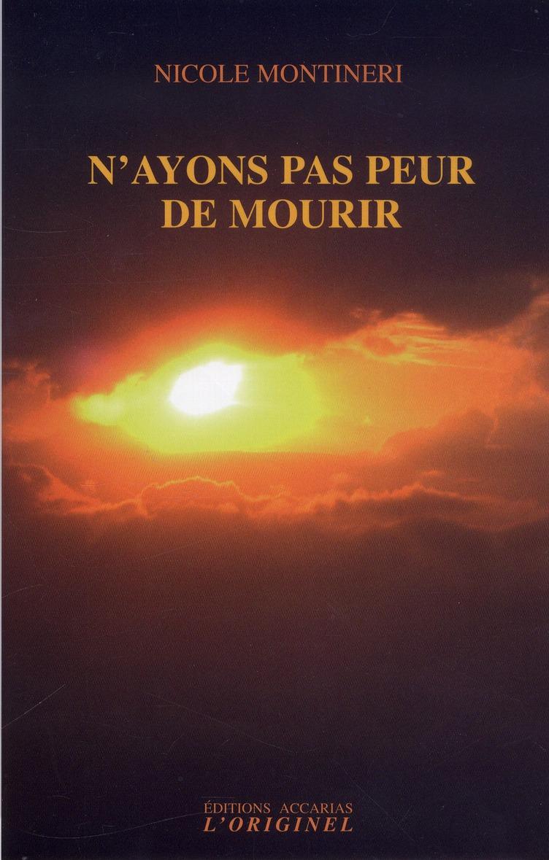 N'AYONS PAS PEUR DE MOURIR (NE)