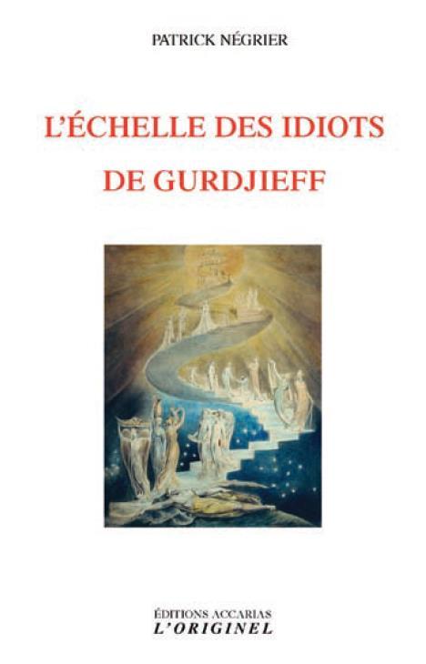 ECHELLE DES IDIOTS DE GURDJIEFF (L')