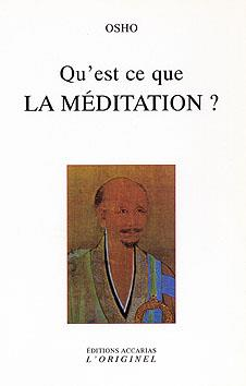 QU'EST-CE QUE LA MEDITATION ?