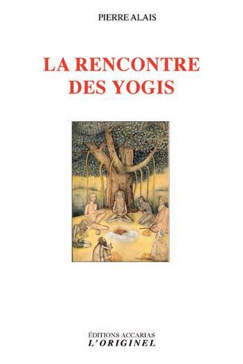 RENCONTRE DES YOGIS (LA)