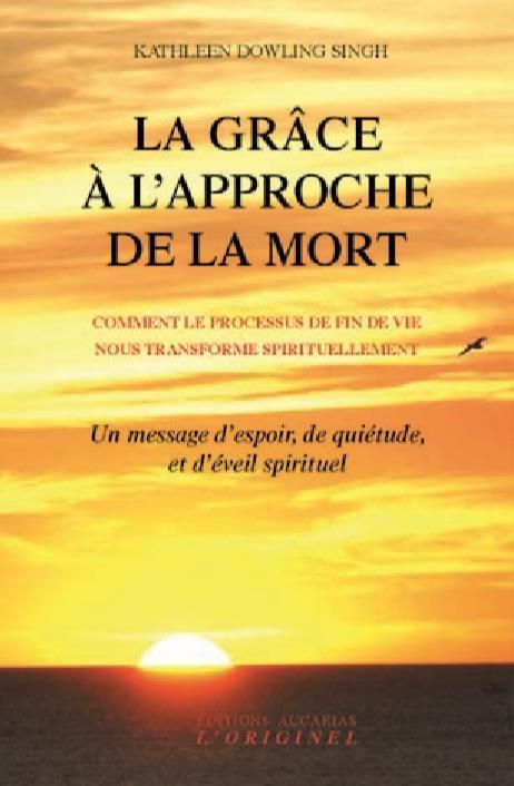 GRACE A L'APPROCHE DE LA MORT (LA)