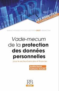 VADE MECUM DE LA PROTECTION DES DONNEES PERSONNELLES