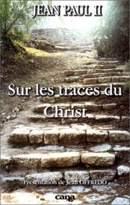 SUR LES TRACES DU CHRIST
