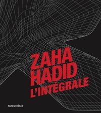 ZAHA HADID, L'INTEGRALE