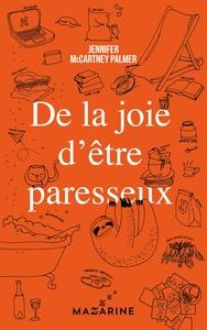 DE LA JOIE D'ETRE PARESSEUX