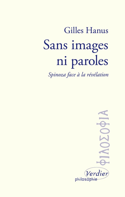 SANS IMAGES NI PAROLES SPINOZA FACE A LA REVELATION