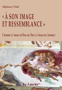 """""""A SON IMAGE ET RESSEMBLANCE"""